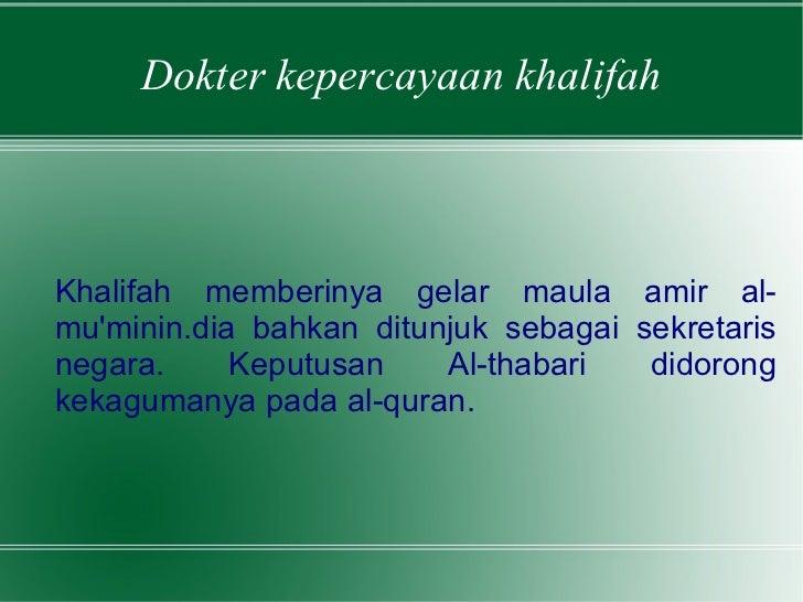 Dokter kepercayaan khalifah Khalifah memberinya gelar maula amir al-mu'minin.dia bahkan ditunjuk sebagai sekretaris negara...
