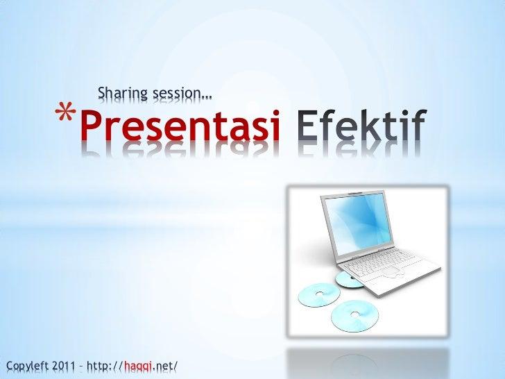 Sharing session…         *Copyleft 2011 – http://   .net/