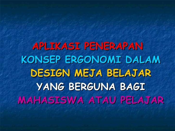 Design Meja Belajar Ergonomi