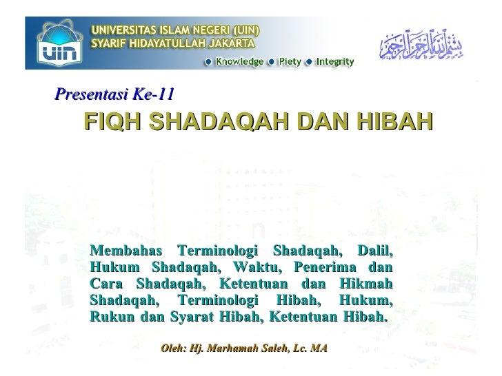 FIQH SHADAQAH DAN HIBAH Membahas Terminologi Shadaqah, Dalil, Hukum Shadaqah, Waktu, Penerima dan Cara Shadaqah, Ketentuan...