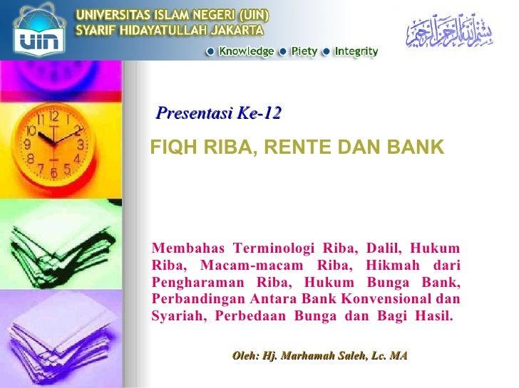 FIQH RIBA, RENTE DAN BANK Membahas Terminologi Riba, Dalil, Hukum Riba, Macam-macam Riba, Hikmah dari Pengharaman Riba, Hu...
