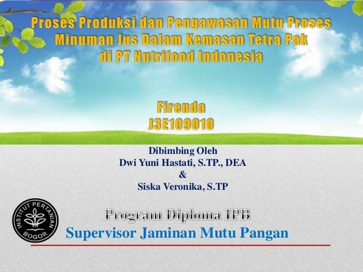 Dibimbing Oleh       Dwi Yuni Hastati, S.TP., DEA                    &           Siska Veronika, S.TPSupervisor Jaminan Mu...