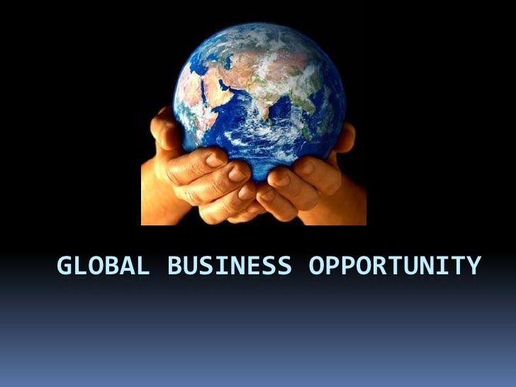 Global Business Opportunity<br />