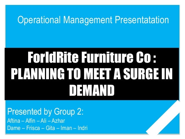 foldrite furniture co planning to meet a surge in demand Mba案例 foldrite furniture co: planning to meet a surge in demand 1  foldrite furniture co: planning to meet a surge in demand 厦门大学 mba2011级4班 第2.