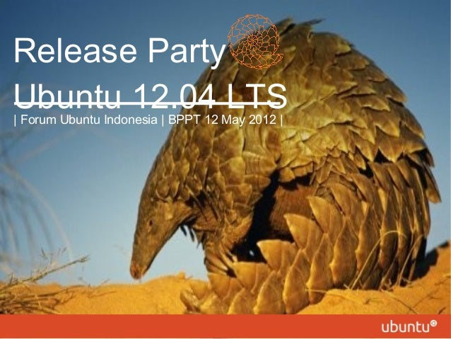 Release Party Ubuntu 12.04 LTS  Forum Ubuntu Indonesia   BPPT 12 May 2012  