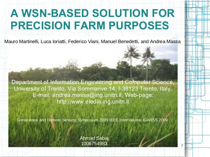 A WSN-BASED SOLUTION FOR PRECISION FARM PURPOSES Department of Information Engineering and Computer Science, University of...