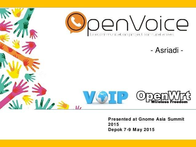 - Asriadi - Presented at Gnome Asia Summit 2015 Depok 7-9 May 2015