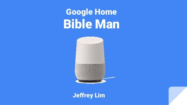 Jeffrey Lim Google Home Bible Man