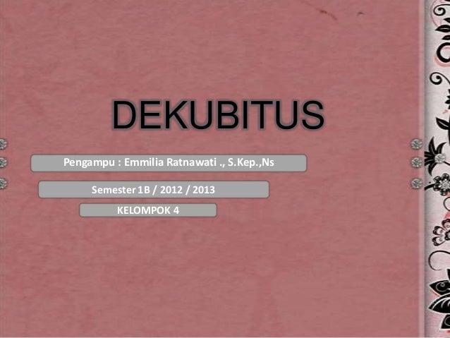 Presentasi Higine Dekubitus