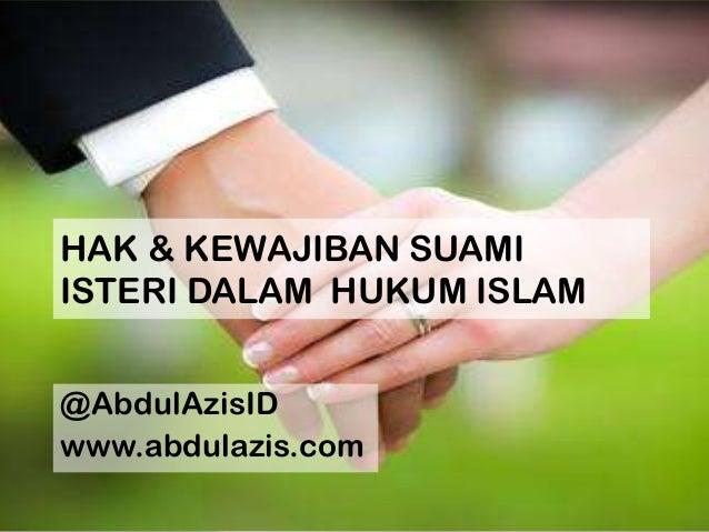 HAK & KEWAJIBAN SUAMI ISTERI DALAM HUKUM ISLAM @AbdulAzisID www.abdulazis.com