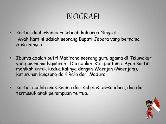 Biografi • Orang tua Kartini menjodohkannya dengan Raden Adipati Joyodiningrat Bupati Rembang , yang sudah memiliki tiga i...