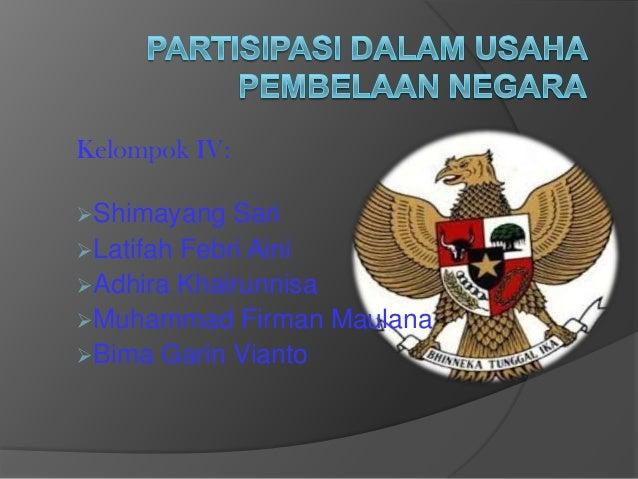 Kelompok IV: Shimayang  Sari Latifah Febri Aini Adhira Khairunnisa Muhammad Firman Maulana Bima Garin Vianto