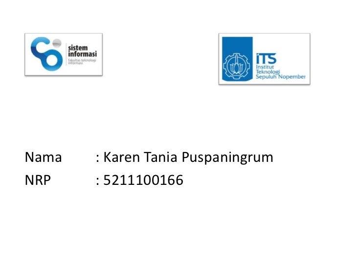 Nama   : Karen Tania PuspaningrumNRP    : 5211100166