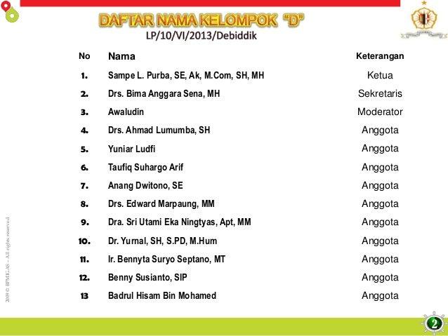 2009©BPMIGAS–Allrightsreserved No Nama Keterangan 1. Sampe L. Purba, SE, Ak, M.Com, SH, MH Ketua 2. Drs. Bima Anggara Sena...