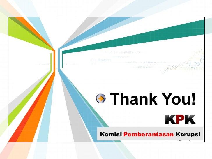 Thank You!                     L/O/G/OKomisi Pemberantasan Korupsi               www.themegallery.com