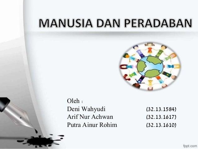 Oleh :  Deni Wahyudi (32.13.1584)  Arif Nur Achwan (32.13.1617)  Putra Ainur Rohim (32.13.1610)