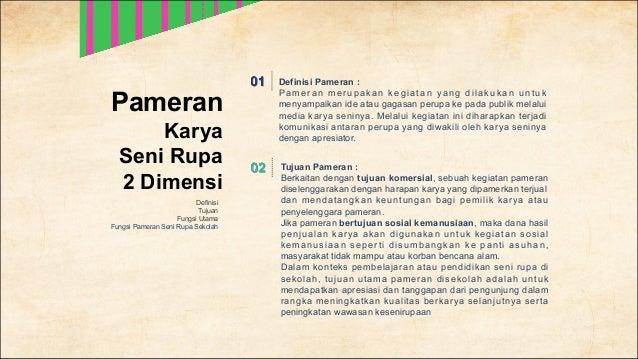 Definisi Pameran : Pameran merupakan kegiatan yang dilakukan untuk menyampaikan ide atau gagasan perupa ke pada publik mel...