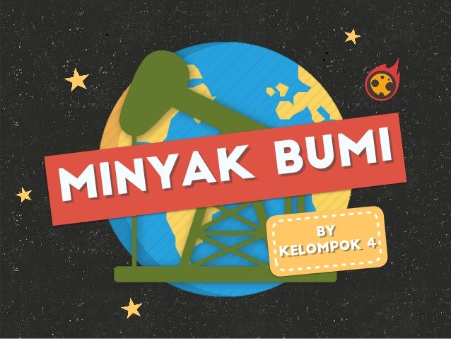 MINYAK BUMI BY KELOMPOK 4