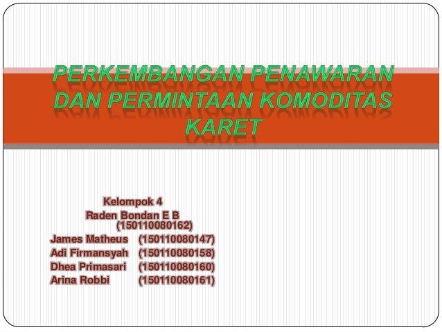 Kelompok 4       Raden Bondan E B            (150110080162)James Matheus (150110080147)Adi Firmansyah (150110080158)Dhea P...