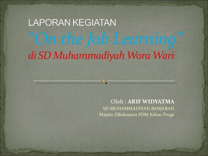O leh :  ARIF WIDYATMA SD MUHAMMADIYAH BANJARAN Majelis Dikdasmen PDM Kulon Progo
