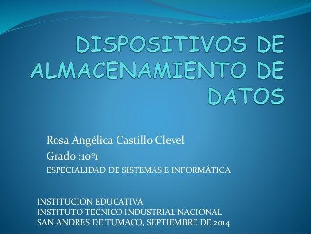 Rosa Angélica Castillo Clevel  Grado :10º1  ESPECIALIDAD DE SISTEMAS E INFORMÁTICA  INSTITUCION EDUCATIVA  INSTITUTO TECNI...