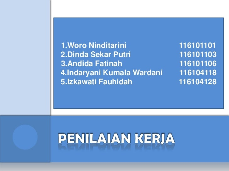 1.Woro Ninditarini           1161011012.Dinda Sekar Putri          1161011033.Andida Fatinah             1161011064.Indary...