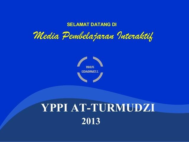 SELAMAT DATANG DI          100%          WAIT        COMPLETE        LOADING...YPPI AT-TURMUDZI        2013