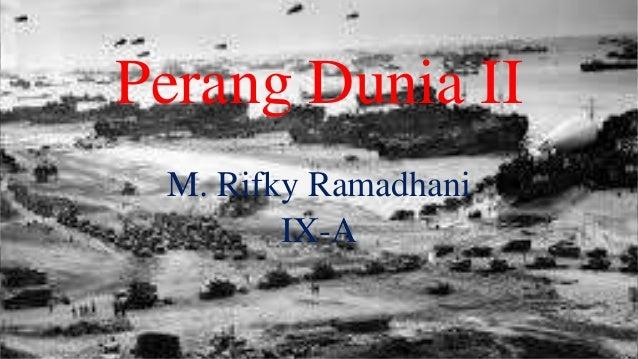 Perang Dunia II  M. Rifky Ramadhani  IX-A