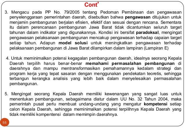 55  Cont'  3. Mengacu pada PP No. 79/2005 tentang Pedoman Pembinaan dan pengawasan  penyelenggaraan pemerintahan daerah, d...
