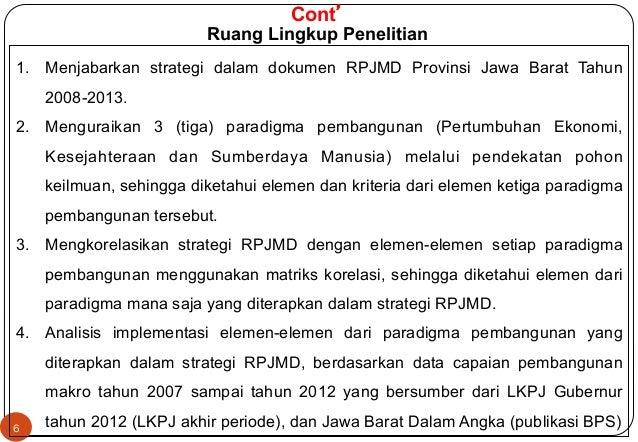 6  Cont'  Ruang Lingkup Penelitian  1. Menjabarkan strategi dalam dokumen RPJMD Provinsi Jawa Barat Tahun  2008-2013.  2. ...