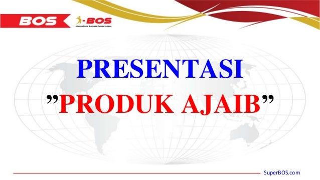"""SuperBOS.com PRESENTASI """"PRODUK AJAIB"""""""