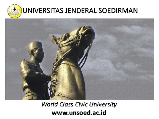 UNIVERSITAS JENDERAL SOEDIRMAN  World Class Civic University www.unsoed.ac.id