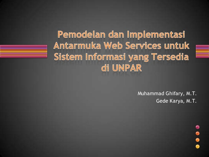 Muhammad Ghifary, M.T.     Gede Karya, M.T.