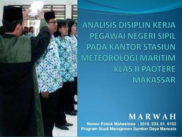MARWAH   Nomor Pokok Mahasiswa : 2010. 233. 01. 0152Program Studi Manajemen Sumber Daya Manusia