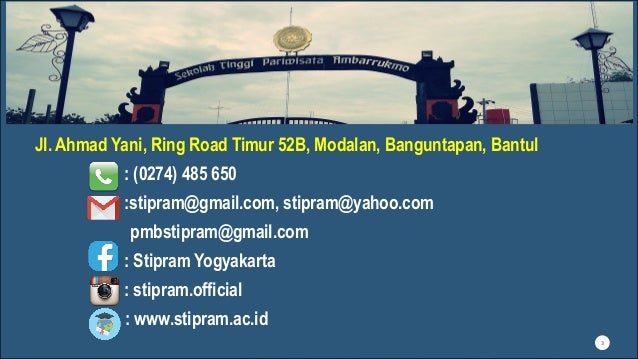 Jl. Ahmad Yani, Ring Road Timur 52B, Modalan, Banguntapan, Bantul : (0274) 485 650 :stipram@gmail.com, stipram@yahoo.com p...