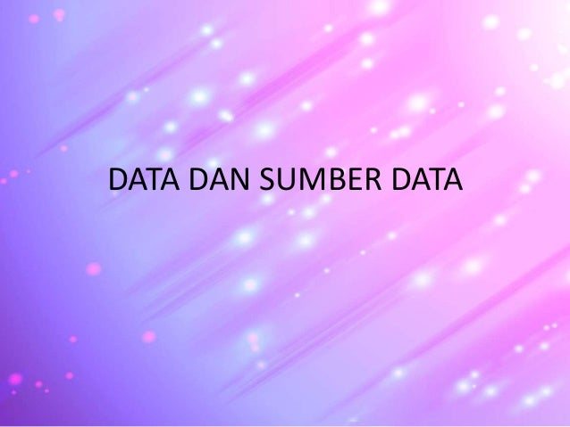 DATA DAN SUMBER DATA