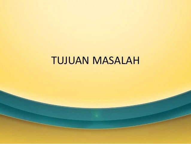 TUJUAN MASALAH