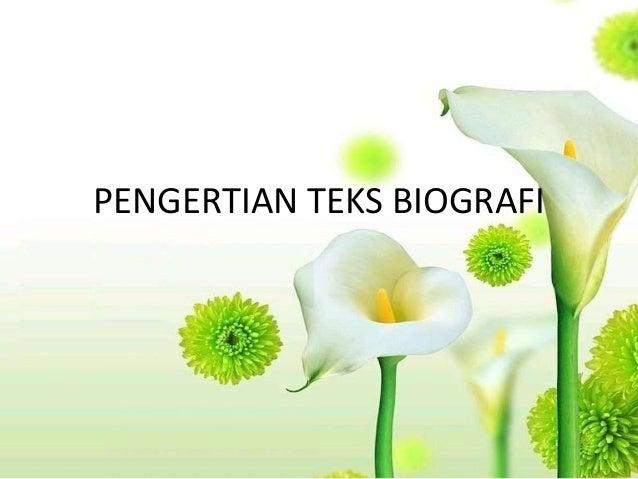 PENGERTIAN TEKS BIOGRAFI