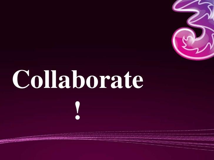 Collaborate     !