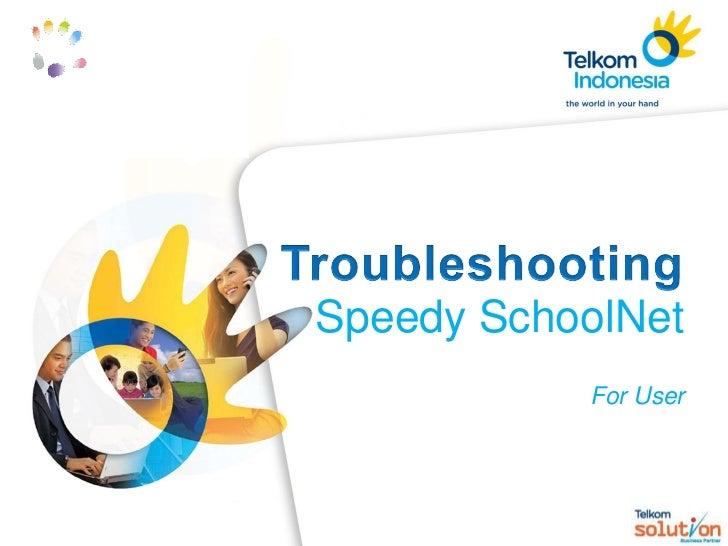 Speedy SchoolNet           For User