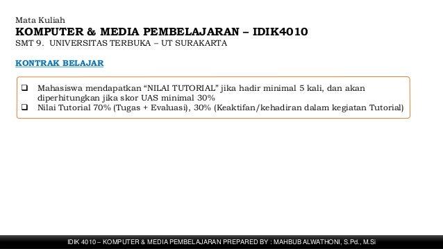 IDIK 4010 – KOMPUTER & MEDIA PEMBELAJARAN PREPARED BY : MAHBUB ALWATHONI, S.Pd., M.Si Mata Kuliah KOMPUTER & MEDIA PEMBELA...