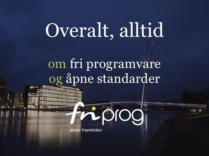 Overalt, alltid om fri programvare og åpne standarder