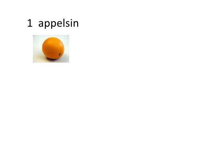 1  appelsin<br />