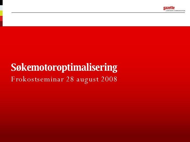 Søkemotoroptimalisering Frokostseminar 28 august 2008