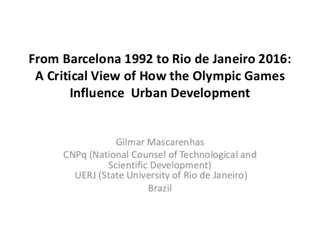 From Barcelona 1992 to Rio de Janeiro 2016: A Critical View of How the Olympic Games       Influence Urban Development    ...