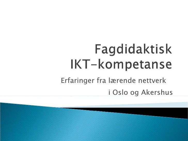 Erfaringer fra lærende nettverk  i Oslo og Akershus