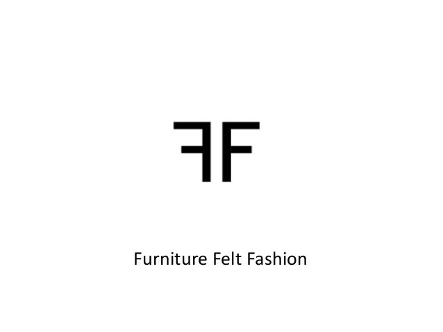Furniture Felt Fashion