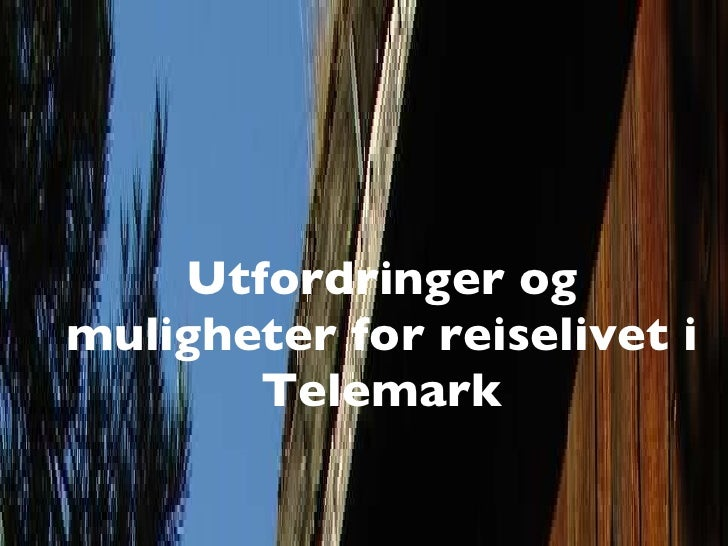 Utfordringer og muligheter for reiselivet i Telemark