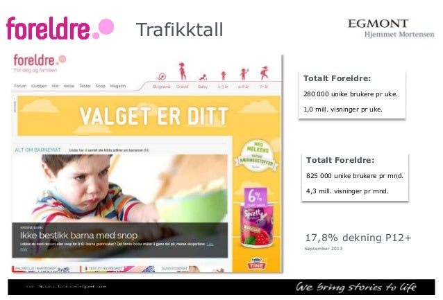EHM størst på Foreldre  Godt etablerte merkevarer på magasin og digitalt  Styrke i søketrafikk, forum og høy redaksjonel...