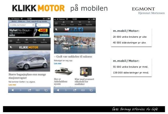 På Mobilen m.mobil/Teknologi: 5000 unike brukere pr uke 9000 sidevisninger pr uke  m.mobil/teknologi: 22 000 unike brukere...